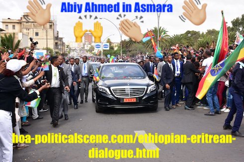 hoa-politicalscene.com/ethiopian-eritrean-dialogue.html - Ethiopian-Eritrean Dialogue: Ethiopian Prime Minister Abiy Ahmed receiving a warm welcome in Asmara.