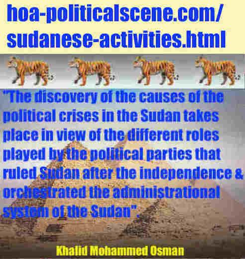hoa-politicalscene.com/sudanese-activities.html: Sudanese Activities: Khalid Mohammed Osman's political sayings in English. أقوال خالد محمد عثمان بالانجليزية.