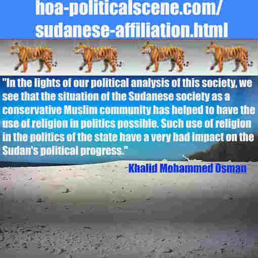 hoa-politicalscene.com/sudanese-affiliation.html: Sudanese Affiliation: إنتماء سوداني. Khalid Mohammed Osman's political sayings in English 1. أقوال سياسية لخالد محمد عثمان.