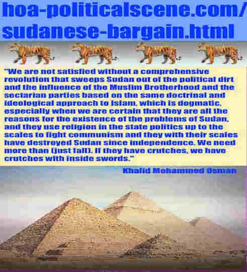 hoa-politicalscene.com/sudanese-bargain.html: Sudanese Bargain: مساومة سودانية. Khalid Mohammed Osman's political sayings in English. أقوال سياسية لخالد محمد عثمان بالانجليزية.