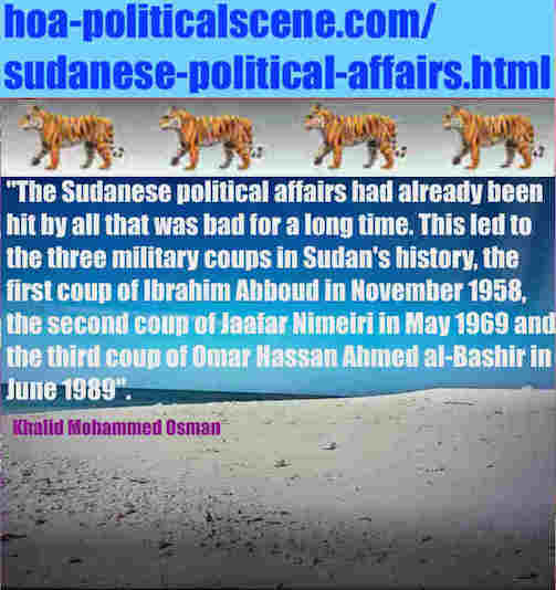 hoa-politicalscene.com/sudanese-political-affairs.html: Sudanese Political Affairs: شؤون سياسية سودانية. Khalid Mohammed Osman's political sayings in English 1. أقوال سياسية لخالد محمد عثمان.