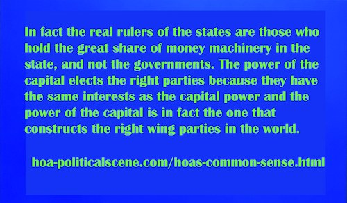 hoa-politicalscene.com/hoas-common-sense.html - HOA's Common Sense: In fact the real rulers of the states are those who hold the great share of money machinery in the state, and not the governments.