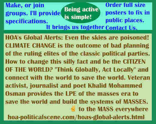 hoa-politicalscene.com/hoas-global-alerts.html - HOA's Global Alerts: Dynamic Goals: Even the sky are poisoned! CLIMATE CHANGE is outcome of bad planning of classic parties.