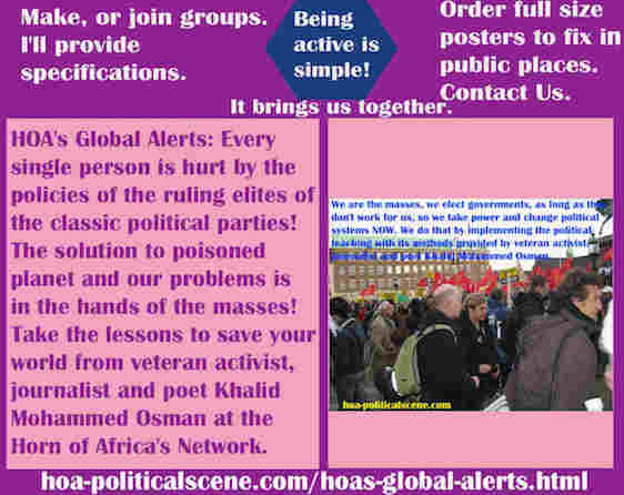 hoa-politicalscene.com/hoas-global-alerts.html - HOA's Global Alerts: Every single person hurt by policies of ruling elites of the classic political parties! This requires replacing them by masses.