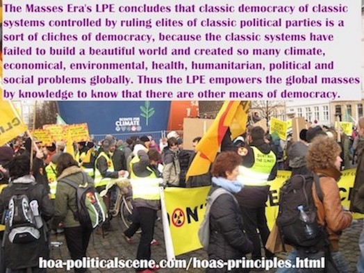 hoa-politicalscene.com/hoas-principles.html - HOA's Principles: The Masses Era's LPE concludes that classic democracy of classic systems of classic political parties is a cliche of democracy.