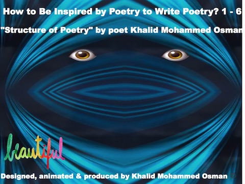 hoa-politicalscene.com/how-to-be.html - How to Be Inspired by Poetry to Write Poetry? by author, poet and journalist Khalid Mohammed Osman, 1.