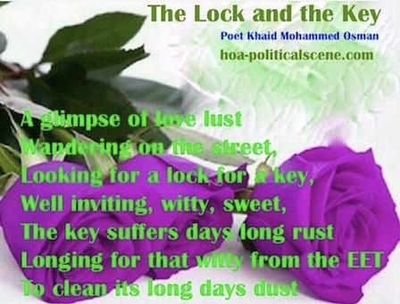 hoa-politicalscene.com/how-to-be.html - How to Be Inspired by Poetry to Write Poetry? The Lock and the Key by author, poet and journalist Khalid Mohammed Osman.