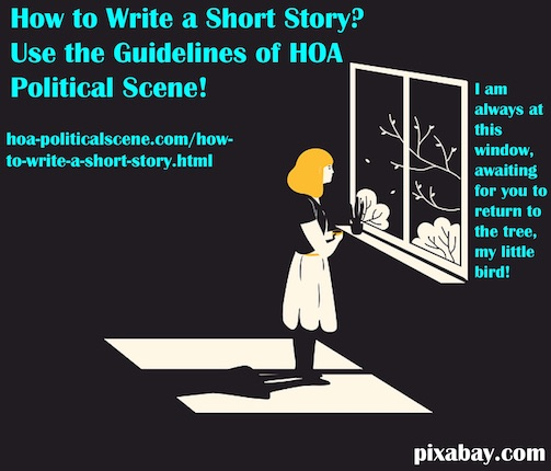 hoa-politicalscene.com/how-to-write-a-short-story.html - How to Write a Short Story?: Lessons with guidelines explained in texts and videos by short story writer Khalid Muhammad Osman.