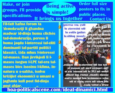 hoa-politicalscene.com/ideat-dinamici.html - Ideat Dinamiċi: Fil-fatt ħafna forom ta 'demokraziji li għandna madwar id-dinja huma clichés tad-demokrazija, peress li huma jaqdu l-interessi tal-...