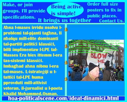 hoa-politicalscene.com/ideat-dinamici.html - Ideat Dinamiċi: Aħna l-mases irridu nsolvu l-problemi tal-pjanti tagħna, li nħolqu mill-elite dominanti tal-partiti politiċi klassiċi, billi ...