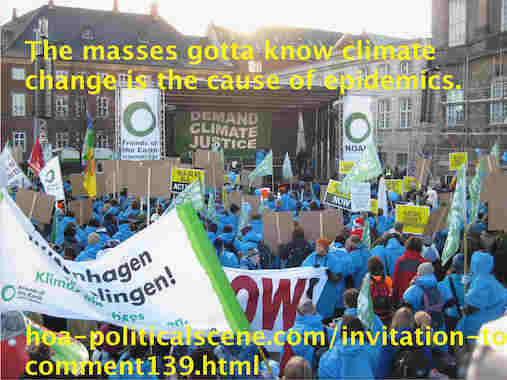 hoa-politicalscene.com/invitation-to-comment139.html: Invitation to Comment 139: 智力点火: The masses gotta know climate change is the cause of epidemics. Khalid Mohammed Osman's political quotes.