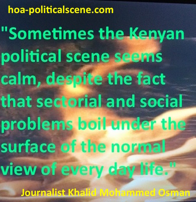 hoa-politicalscene.com - Kenyan Political Problems: The Kenyan political scene seems calm, despite that sectorial and social problems boil under the surface of the normal view of every day life.