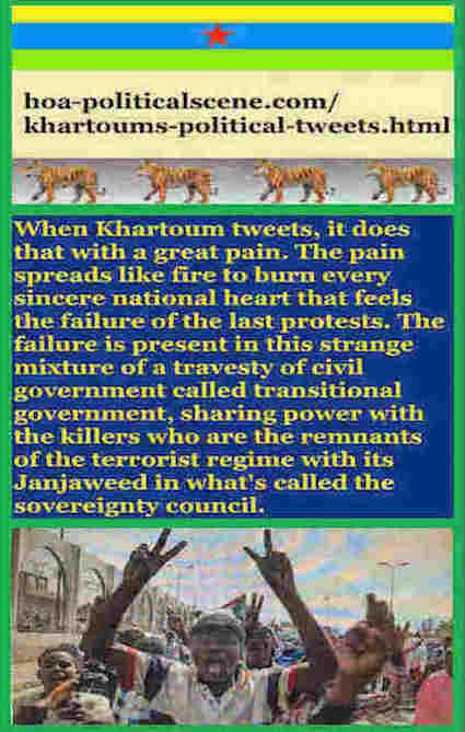 hoa-politicalscene.com/khartoums-political-tweets.html: Khartoum's Political Tweets: A political quote by Sudanese columnist journalist and political analyst Khalid Mohammed Osman in English 788.