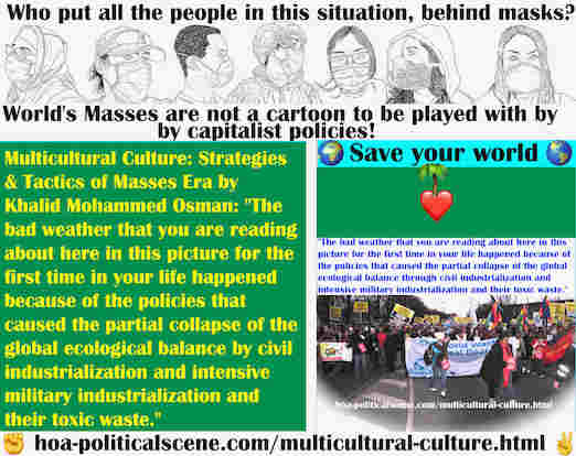 hoa-politicalscene.com/multiculture-in-languages.html - Multiculture in Languages: The bad weather happened because of the policies that caused the partial collapse of the global ecological balance.