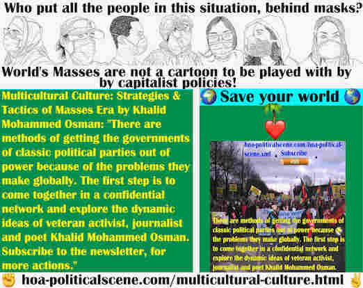hoa-politicalscene.com/multicultural-culture.html - Multicultural Culture: Methods of getting the governments of classic political parties out of power because of the problems they make globally.