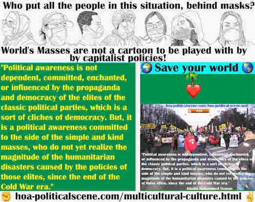 hoa-politicalscene.com/multicultural-culture.html - Multicultural Culture: Political awareness isn't dependent, committed, enchanted, or influenced by propaganda of classic political parties elites.