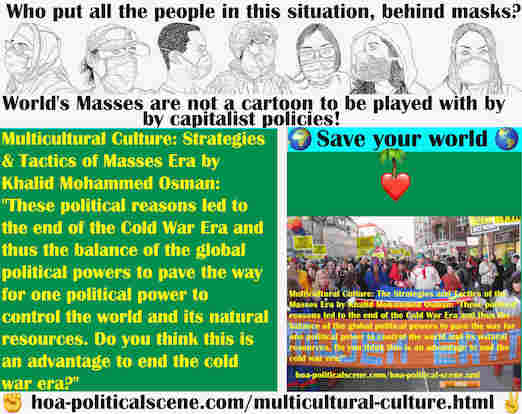 hoa-politicalscene.com/multicultural-culture.html - Multicultural Culture: These political reasons led to the end of the Cold War Era and thus the balance of the global political powers.
