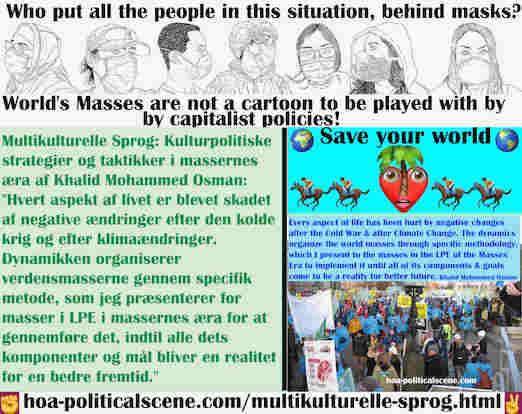 hoa-politicalscene.com/multikulturelle-sprog.html - Multikulturelle Sprog: Hvert aspekt af livet er blevet skadet af negative ændringer efter den kolde krig og efter klimaændringer. Dynamikken ...