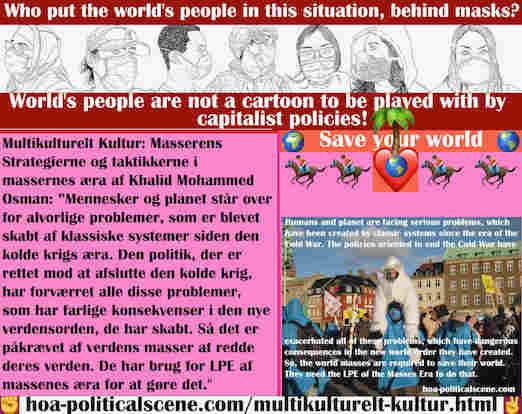 hoa-politicalscene.com/multikulturelt-kultur.html - Multikulturelt Kultur: Mennesker og planet står over for alvorlige problemer, som er blevet skabt af klassiske systemer siden den kolde krigs æra.