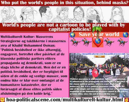 hoa-politicalscene.com/multikulturelt-kultur.html - Multikulturelt Kultur: Politisk bevidsthed er ikke afhængig, fortryllet eller påvirket af de klassiske politiske partiers eliters propaganda ...