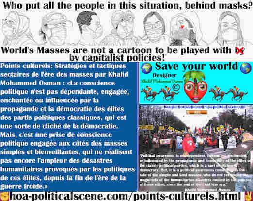 hoa-politicalscene.com/points-culturels.html - Points Culturels: La conscience politique n'est pas dépendante, engagée, enchantée ou influencée par la propagande des élites des partis politiques ...