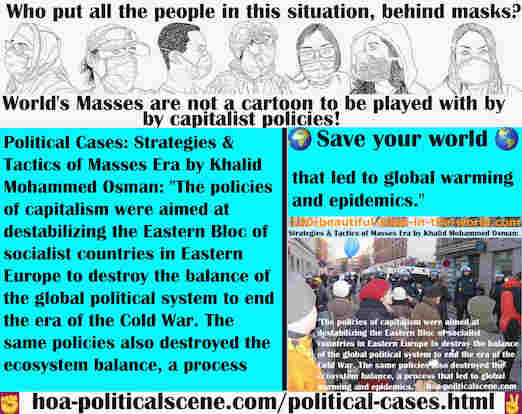 hoa-politicalscene.com/political-cases.html - Political Cases: Policies of capitalism were aimed at destabilizing Eastern Bloc of socialist countries to destroy the balance of global political system.