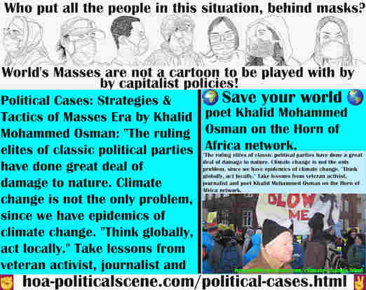 hoa-politicalscene.com/political-cases.html - Political Cases: Classic political parties' ruling elites have done great deal of damage to nature. Solve this. Take lessons from Khalid Mohammed Osman.