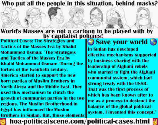 hoa-politicalscene.com/political-cases.html - Political Cases: During the forties, America started to support new born parties of Muslim Brothers in North Africa & Middle East to clutch communists.