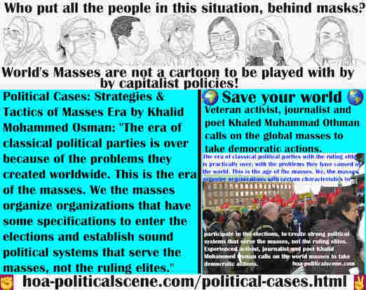 hoa-politicalscene.com/political-cases.html - Political Cases: Classical political parties is over because of the problems they created worldwide. This is the era of the masses.