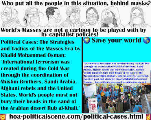 hoa-politicalscene.com/political-cases.html - Political Cases: International terrorism was created during Cold War through coordination of Muslim Brothers, Saudi Arabia, Afghani rebels & the US.