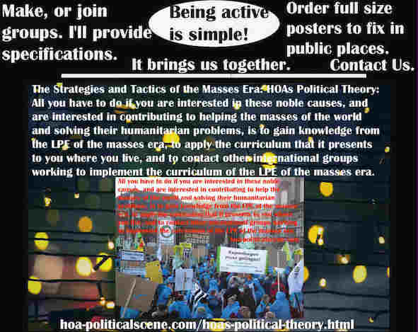 hoa-politicalscene.com/political-theory-posters.html - Political Theory Posters: All you have to do if interested in helping world masses is to get knowledge of their problems from LPE of Masses Era.