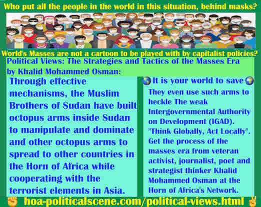 hoa-politicalscene.com/political-views.html - Political Views: Through effective mechanisms, the Muslim Brothers of Sudan have built octopus arms inside Sudan to spread connection of terrorism.