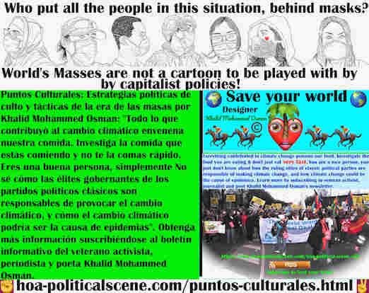 hoa-politicalscene.com/puntos-culturales.html - Puntos Culturales: Todo lo que contribuyó al cambio climático envenena nuestra comida. Investiga tu comida y derriba a tu gobierno.
