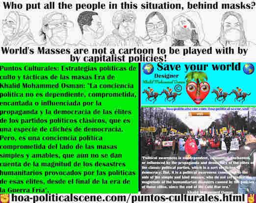 hoa-politicalscene.com/puntos-culturales.html - Puntos Culturales: la conciencia política no depende, no está comprometida, encantada o influenciada por la propaganda de las élites de los ...
