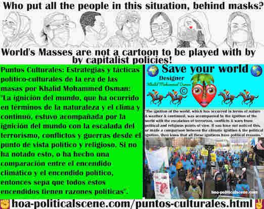 hoa-politicalscene.com/puntos-culturales.html - Puntos Culturales: la ignición del mundo se produjo por el clima. Fue acompañado por la ignición del mundo por la escalada del terrorismo, los...