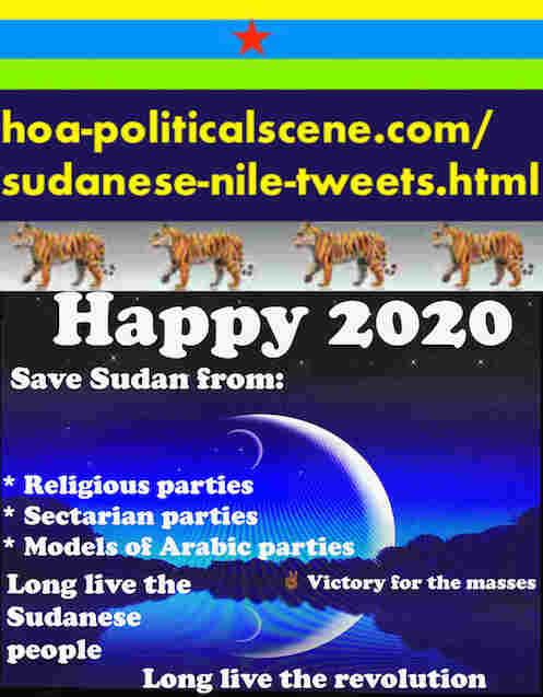 hoa-politicalscene.com/sudanese-nile-tweets.html: Sudanese Nile Tweets: on New Year 2020 by Sudanese columnist journalist and political analyst Khalid Mohammed Osman in English 805.