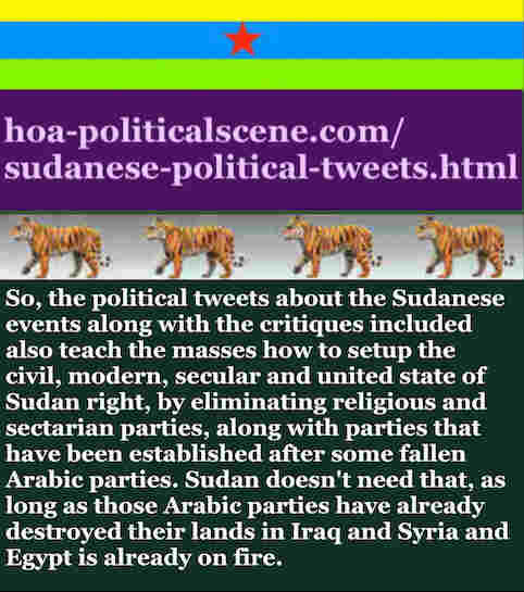 hoa-politicalscene.com/sudanese-political-tweets.html: Sudanese Political Tweets: A political quote by Sudanese columnist journalist and political analyst Khalid Mohammed Osman in English 764.