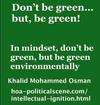 hoa-politicalscene.com/encendido-intelectual.html: ¡Encendido intelectual:  Be GREEN environmentally, but not mentally.