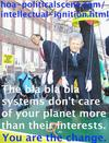 hoa-politicalscene.com/intellectual-ignition.html - Invitation to Comment: Intellectual Ignition: The bla bla bla systems don't care of your planet more than their interests. You are the change.