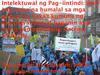 Intelektuwal ng Pag-iintindi: Ikaw ang masa na humalal sa mga gobyerno, kaya't kumuha ng kapangyarihan at baguhin ang iyong pampulitikang sistema NGAYON.
