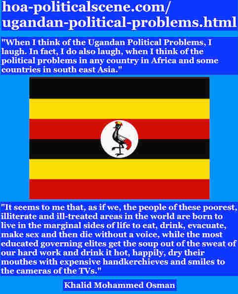 hoa-politicalscene.com/ugandan-political-problems.html: Ugandan Political Problems Exposed: Khalid Mohammed Osman's English Political Quotes 1.