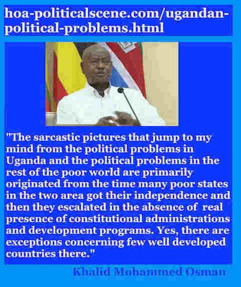 hoa-politicalscene.com/ugandan-political-problems.html: Ugandan Political Problems: Khalid Mohammed Osman's English Political Quotes 2.
