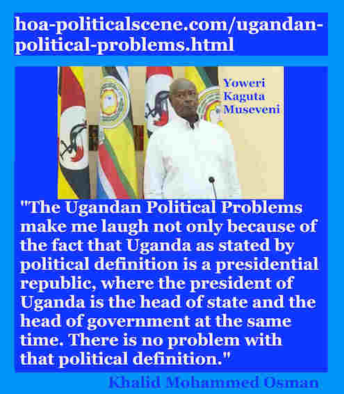 hoa-politicalscene.com/ugandan-political-problems.html: Ugandan Political Problems: Khalid Mohammed Osman's English Political Quotes 3.