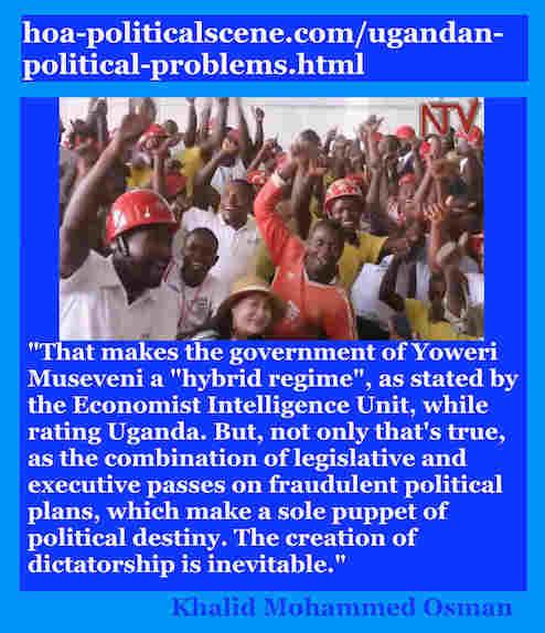 hoa-politicalscene.com/ugandan-political-problems.html: Ugandan Political Problems: Khalid Mohammed Osman's English Political Quotes 5.