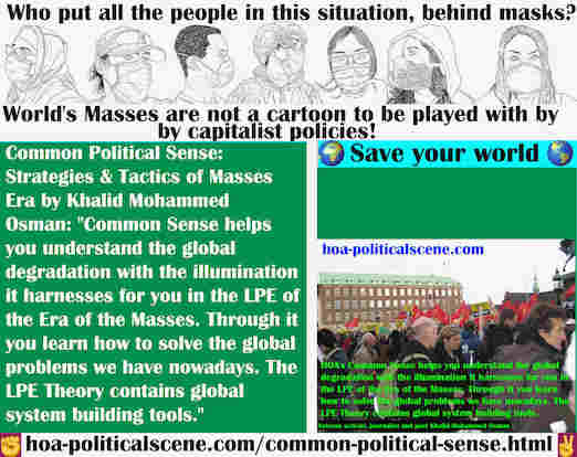 hoa-politicalscene.com/common-political-sense.html - Common Political Sense: helps you understand the global degradation with the illumination it harnesses for you in the LPE of the Era of the Masses.
