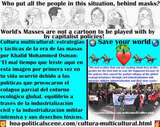 hoa-politicalscene.com/cultura-multicultural.html - Cultura multicultural: Ha ocurrido mal tiempo debido a políticas que provocaron el colapso parcial del equilibrio ecológico global.
