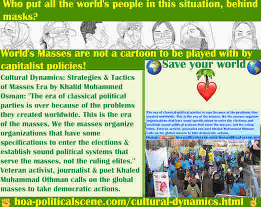 hoa-politicalscene.com/cultural-dynamics.html - Cultural Dynamics: The era of classical political parties is over because of the problems they created worldwide. This is the era of the masses.