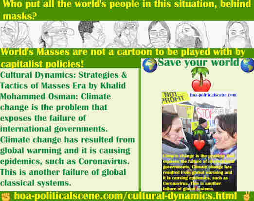 hoa-politicalscene.com/cultural-dynamics.html - Cultural Dynamics: Climate change exposes the failure of international governments. It is causing epidemics and this is another failure.