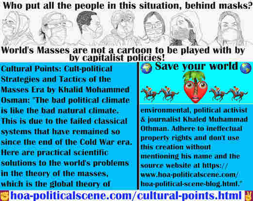 hoa-politicalscene.com/cultural-points.html - Cultural Points: Bad political climate is like bad natural climate, due to failed classical systems that remained so since end of Cold War.