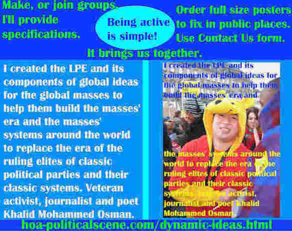 hoa-politicalscene.com/dynamic-ideas.html - Dynamic Ideas: I created the LPE & its components of global ideas for the global masses to help them build the masses' era & the masses' systems.